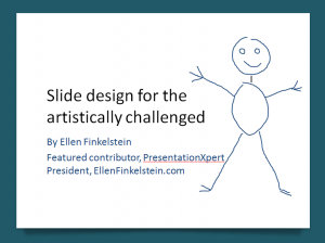 Presentation: Slide Design for the Artistically Challenged
