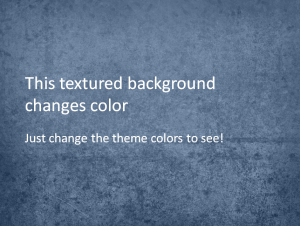 Create a textured PowerPoint background that changes colors