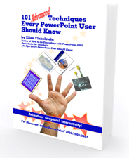 101 Advanced Techniques Every PowerPoint User Should Know