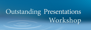 Announcing Outstanding Presentations Workshop 2011!