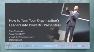 Free video training: How to Turn Your Organization's Leaders into Powerful Presenters